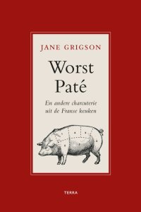 Book Cover: Worst, paté en andere charcuterie uit de Franse keuken - Jane Grigson