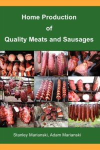 Boek Cover Home Production of Quality Meats and Sausages -  Marianski & Marianski