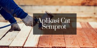 Tips Aplikasi Cat Semprot Yang Baik