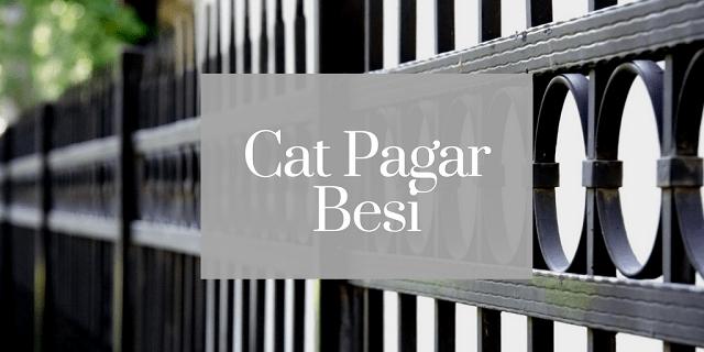 Tips Memilih Warna Cat Pagar Besi