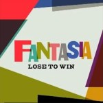 Fantasia Tries to Go From Losing to Winning