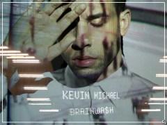 Kevin Michael Brainwa$h