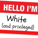 Four White Privilege Truths for 2014