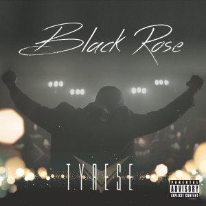 Tyrese-Black_Rose