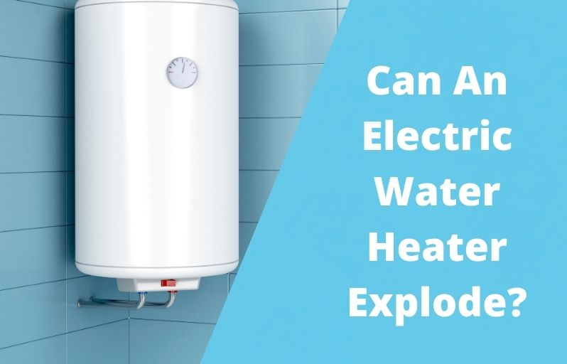 Can An Electric Water Heater Explode