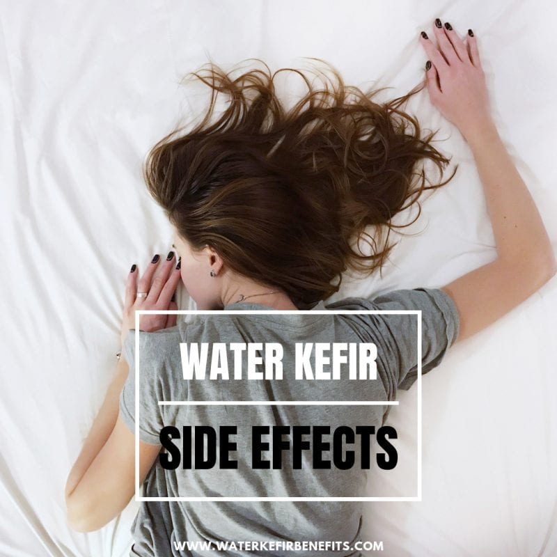 Water Kefir Side Effects Reactions, Common Side Effects and Possible Dangers
