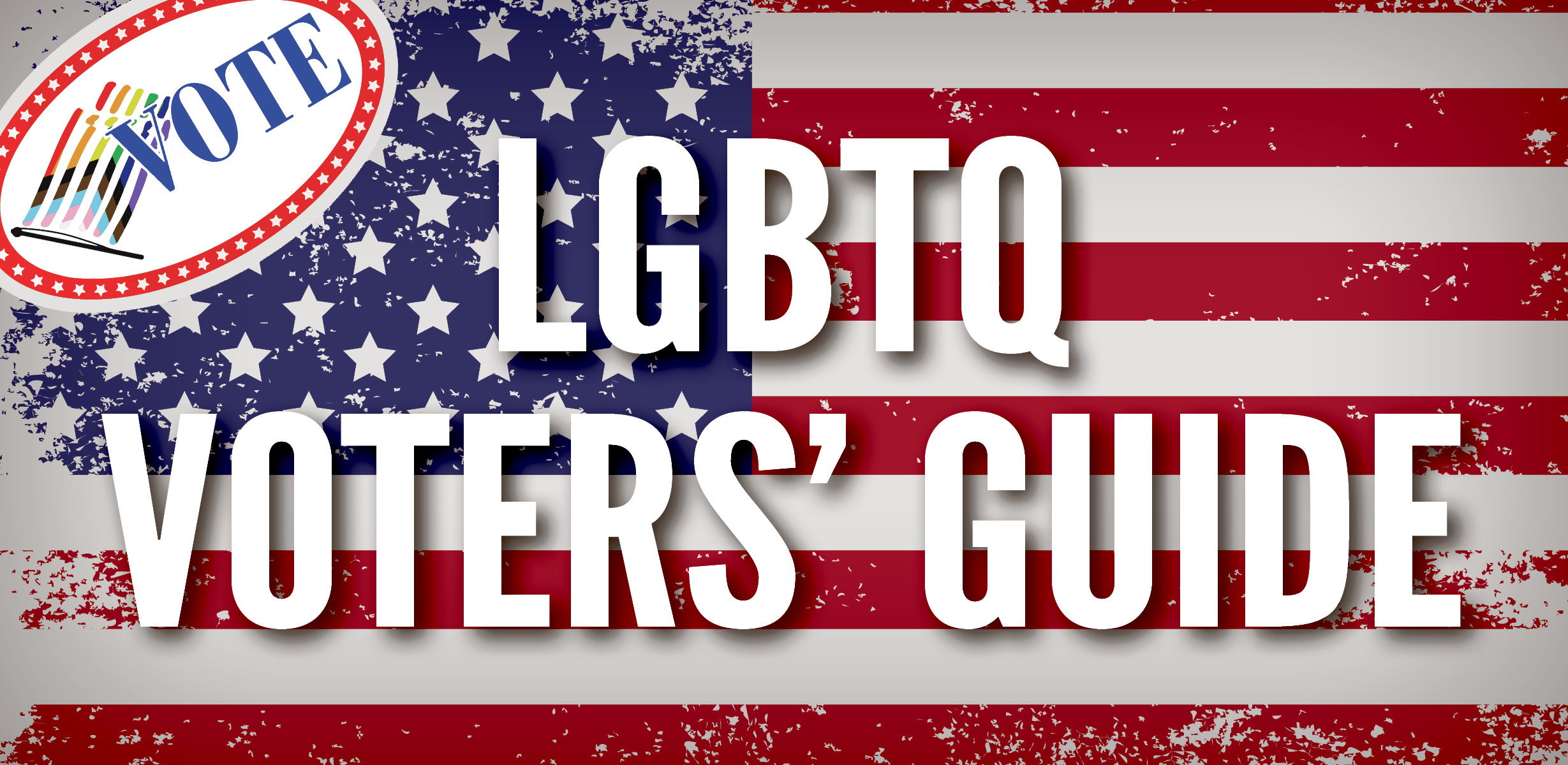 2020 General Election LGBTQ Voters' Guide