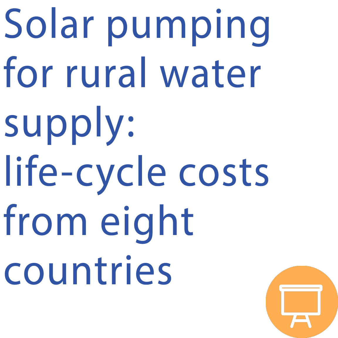 Solar pumping for rural water supply: life-cycle from eight countries
