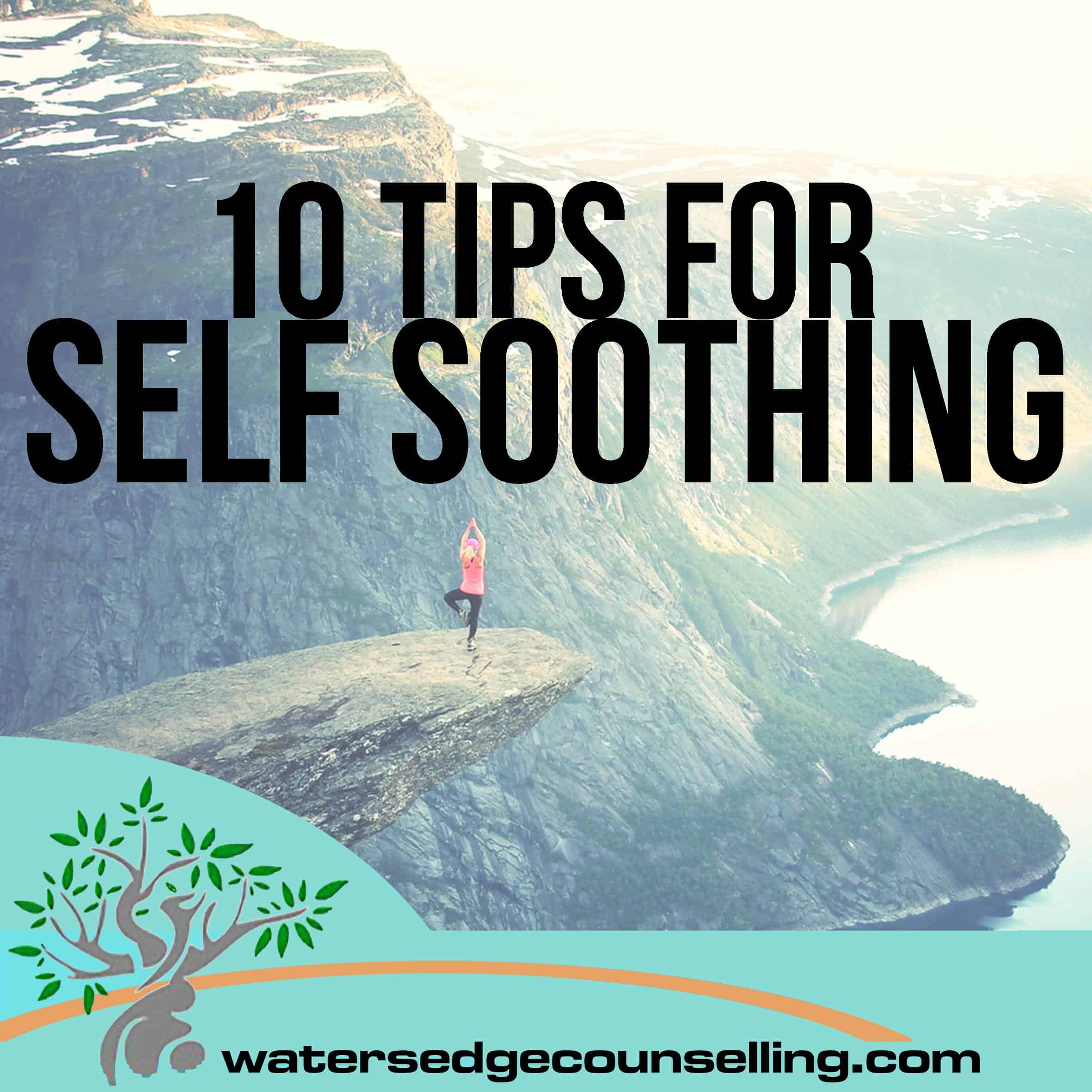 10 Tips For Self Soothing