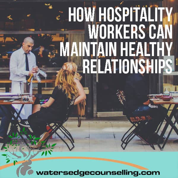 how-hospitality-workers-can-maintain-healthy-relationships