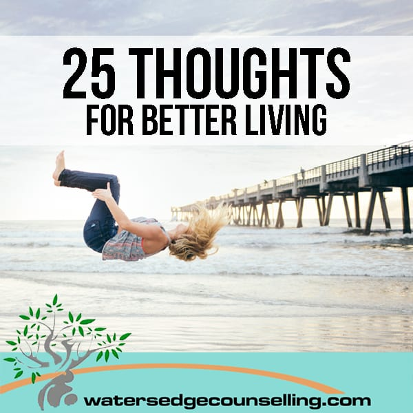 25 Thoughts for Better Living
