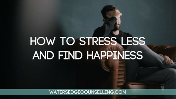 How-to-stress-less-and-find-happiness
