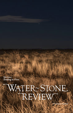 """Water~Stone Review, vol 22 """"Tending to Fires"""""""