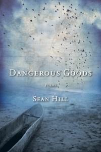 Dangerous Goods, poems by Sean Hill