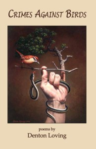 This is a cover image of Denton Loving's book Crimes Against Birds. In the photo, a small tree is extended out from the pinkie finger of a hand. The hand is also holding a tiny branch of which a red bird is perched atop. There is also a rope wrapped around the hand.