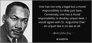 quote-one-has-not-only-a-legal-but-a-moral-responsibility-to-obey-just-laws-conversely-one-martin-luther-king-50-10-42.jpg