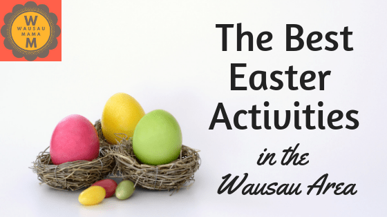 The Best Easter Activities in the Wausau Area – Wausau Mama