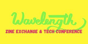 website hero image for wavelength zine exchange and tech conference