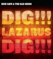Nick Cave & the Bad Seeds - Dig, Lazarus, Dig!
