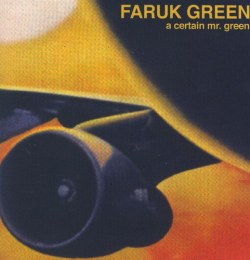 Faruk Green - A Certain Mr. Green