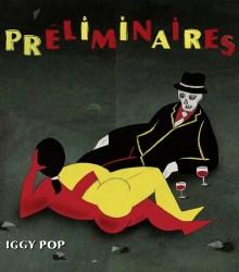 Iggy Pop - Préliminaires (2009)
