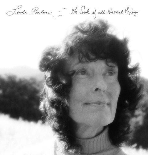 Linda Perhacs - The Soul of All Natural Things (2014)