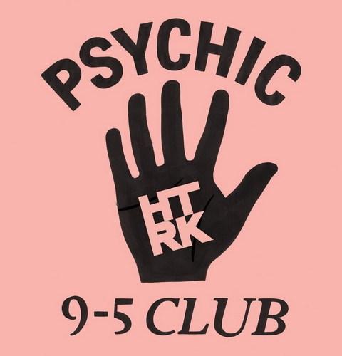 HTRK - Psychic 9-5 Club (2014)