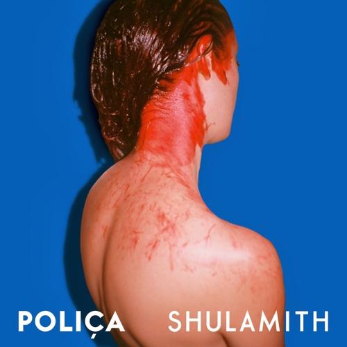 Poliça - Shulamith