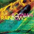 Bosnian Rainbows - Bosnian Rainbows(2013)