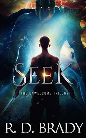 Seek: A Dystopian Thriller (The Unwelcome Trilogy 2) - R.D. Brady