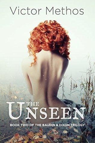 The Unseen (Baudin & Dixon Trilogy 2) - Victor Methos