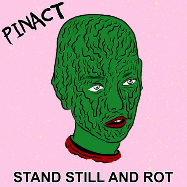 Pinact Stand Still and Rot
