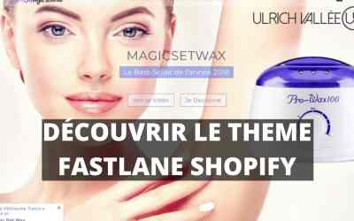 Fastlane Shopify Thème Avis sur le meilleur Thème Francophone !