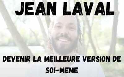 Jean LAVAL – Mon Avis sur les Formations de Jean Laval