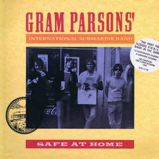 Gram Parsons' International Submarine Band - Safe At Home - LP