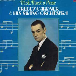 Freddy Gardner & His Swing Orchestra – Music, Maestro, Please