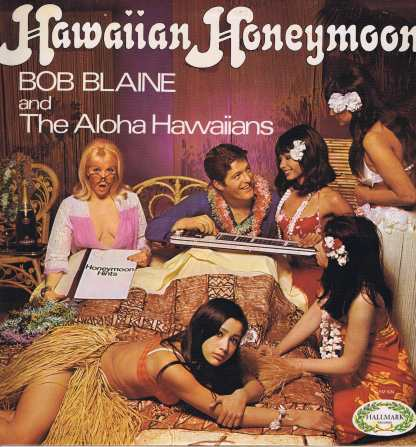 Bob Blaine & The Aloha Hawaiians – Hawaiian Honeymoon - CHM 624 - LP Vinyl Record