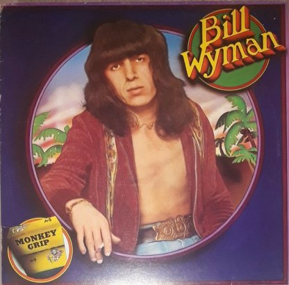 Bill Wyman - Monkey Grip - LP Vinyl Record