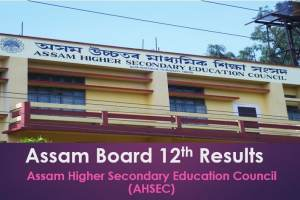 Assam Board 12th Results at ahsec.nic.in