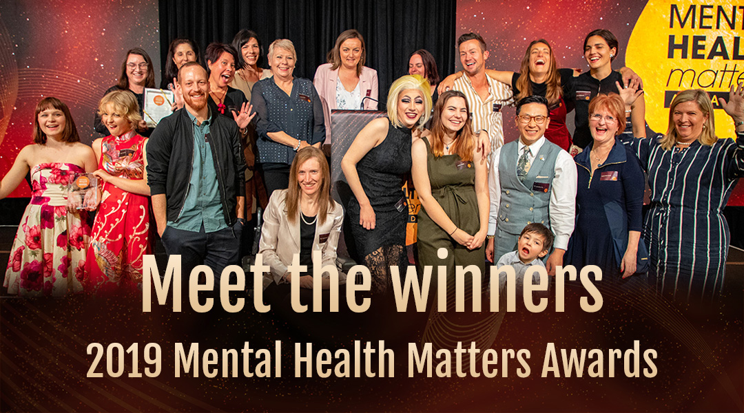 Meet the winners of the 2019 Mental Health Matters Awards