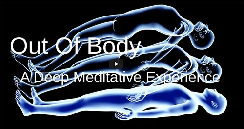 Out Of Body Experience, High State Of Meditation, Very Deep Music