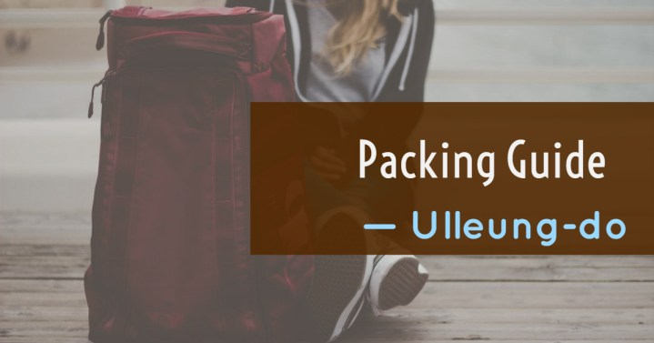 Ulleung-do packing guide
