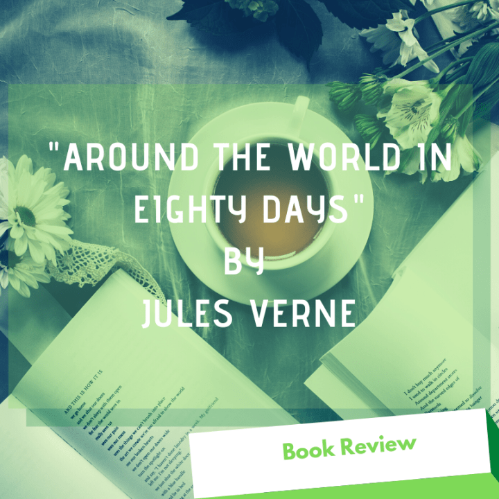 "Book Review ""Around the World in Eighty Days"" by Jules Verne"
