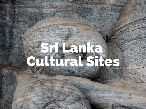 Travel to Sri Lanka- Top cultural sites