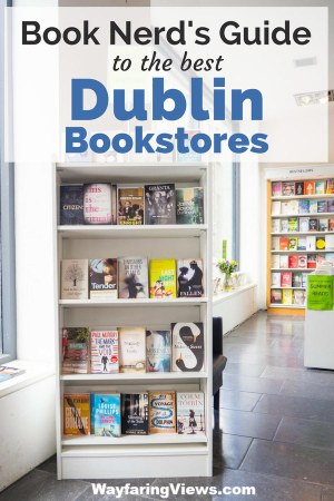 Book Nerd's Guide to the Best Bookshops in Dublin