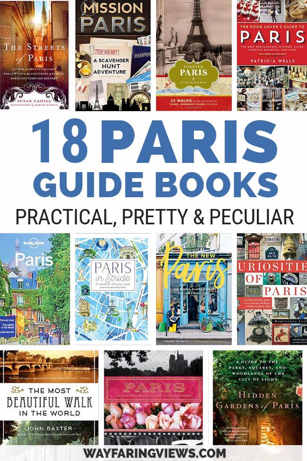 Plan your Paris trip with the best Paris Guide Books and Paris City guides. This reading list of 18 books will give you practical advice and inspiration, showing you pretty neighborhoods and get you out of the tourist traps.