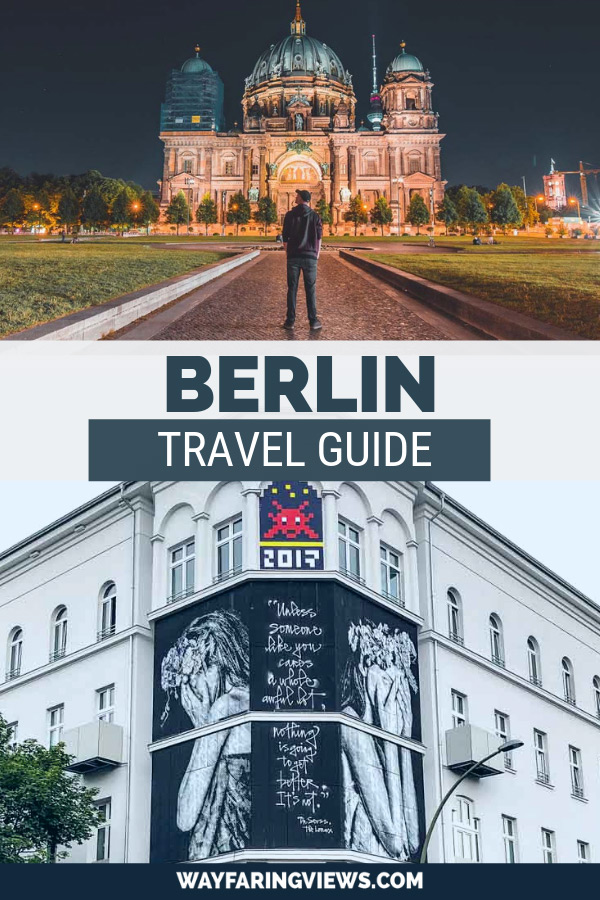 What to do in Berlin: Travel Guide street art mural and berliner dom church