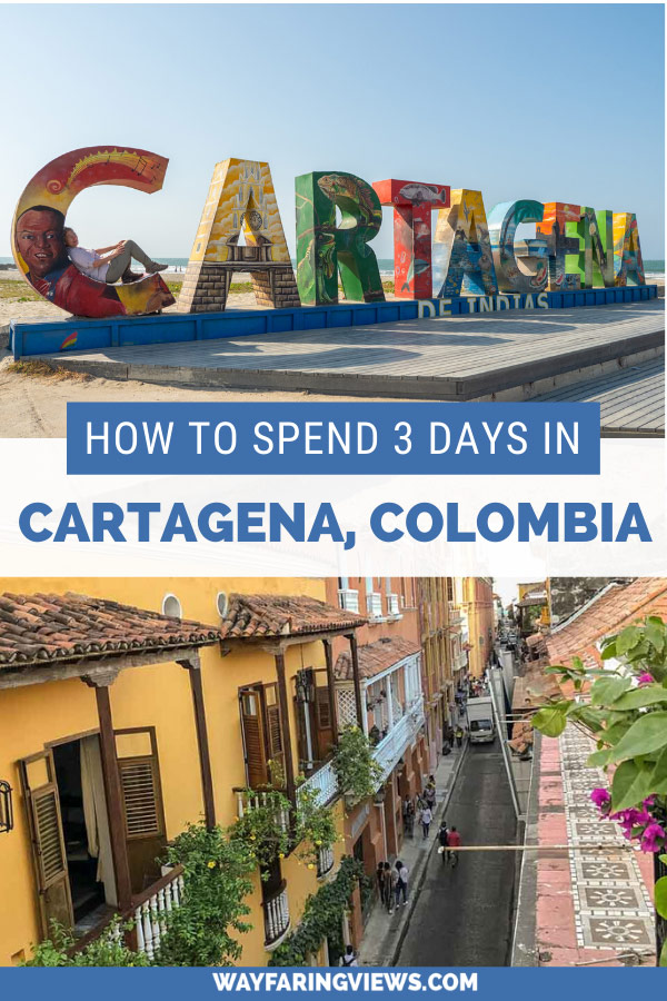 How to spend 3 days in Cartagena colombia itinerary. cartagena sign and street scene