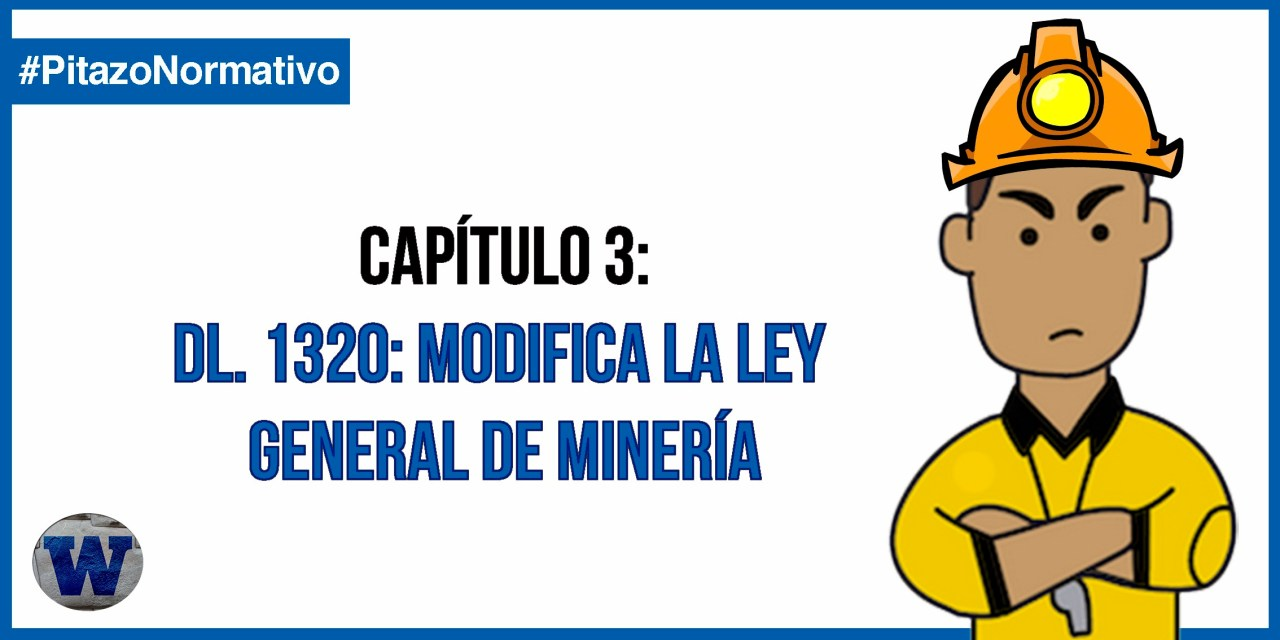 DL 1320: Se modifica la Ley  General de Minería