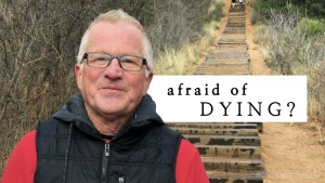 Afraid of Dying? || Pastor Dave